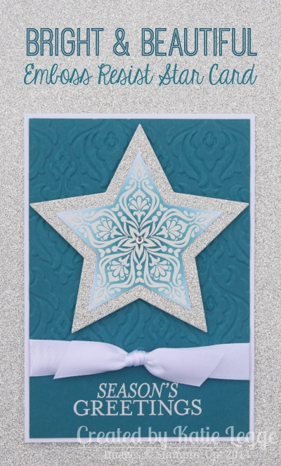 Stampin Up Bright and Beautiful Emboss Resist Star Christmas Card | Created by Katie Legge rachelleggestampinup.wordpress.com