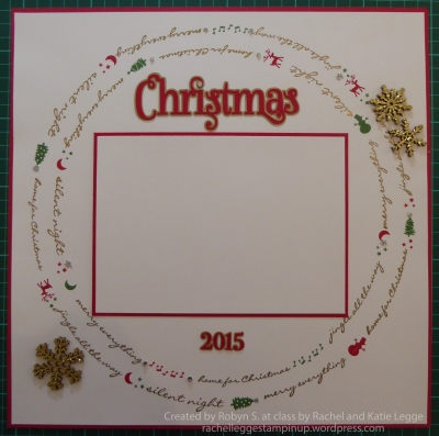 Stampin' Up! Jingle All the Way Christmas Scrapbook Layout | Layout by Robyn S, at class by Katie and Rachel Legge rachelleggestampinup.wordpress.com